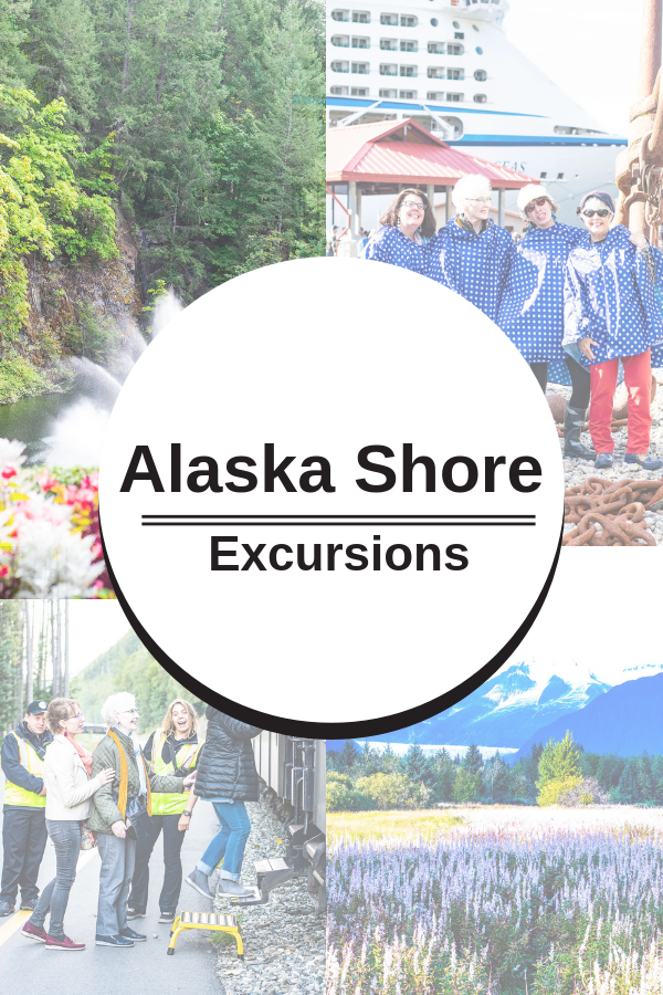 Our Alaska Shore Excursions for Juneau, Skagway and Victoria