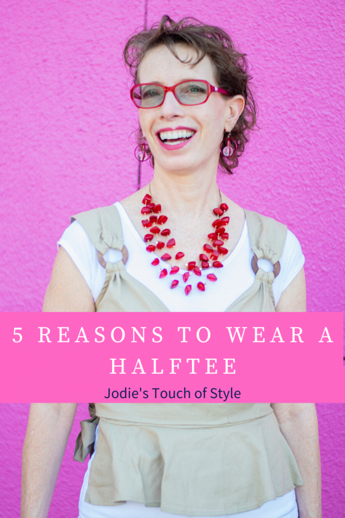 5 reasons to wear a halftee