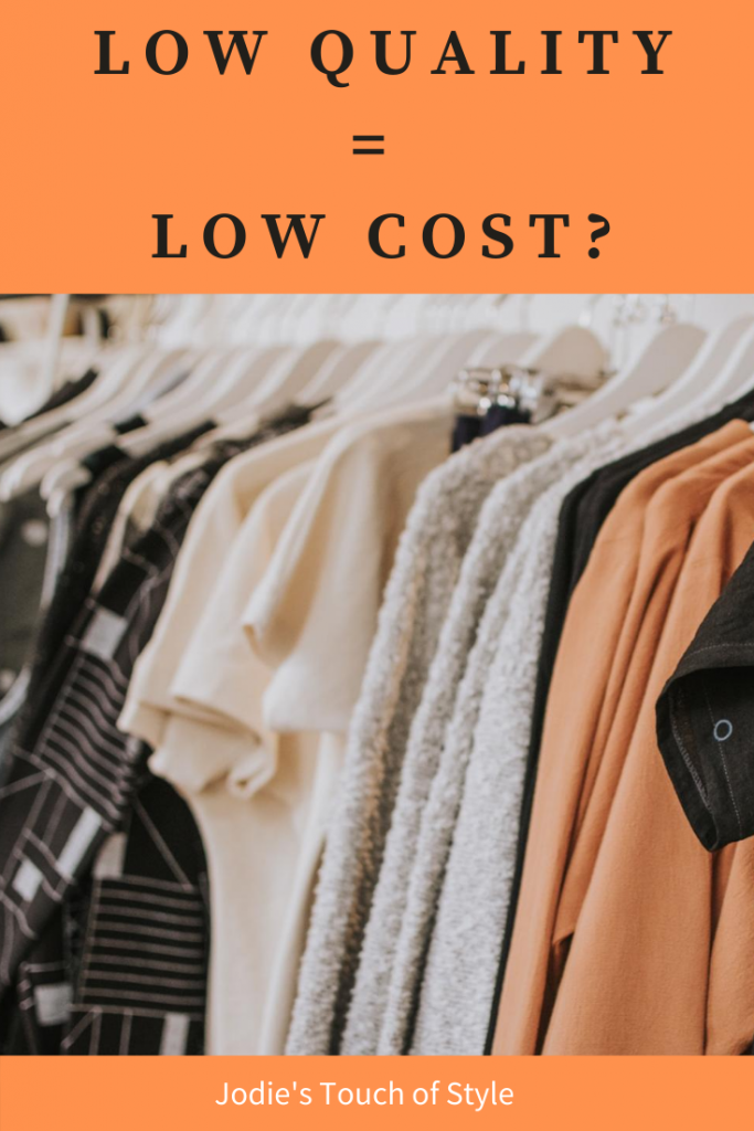Cost of clothing. Low quality= low cost?