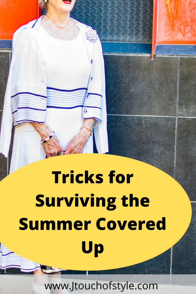 Tricks for surviving the summer covered up