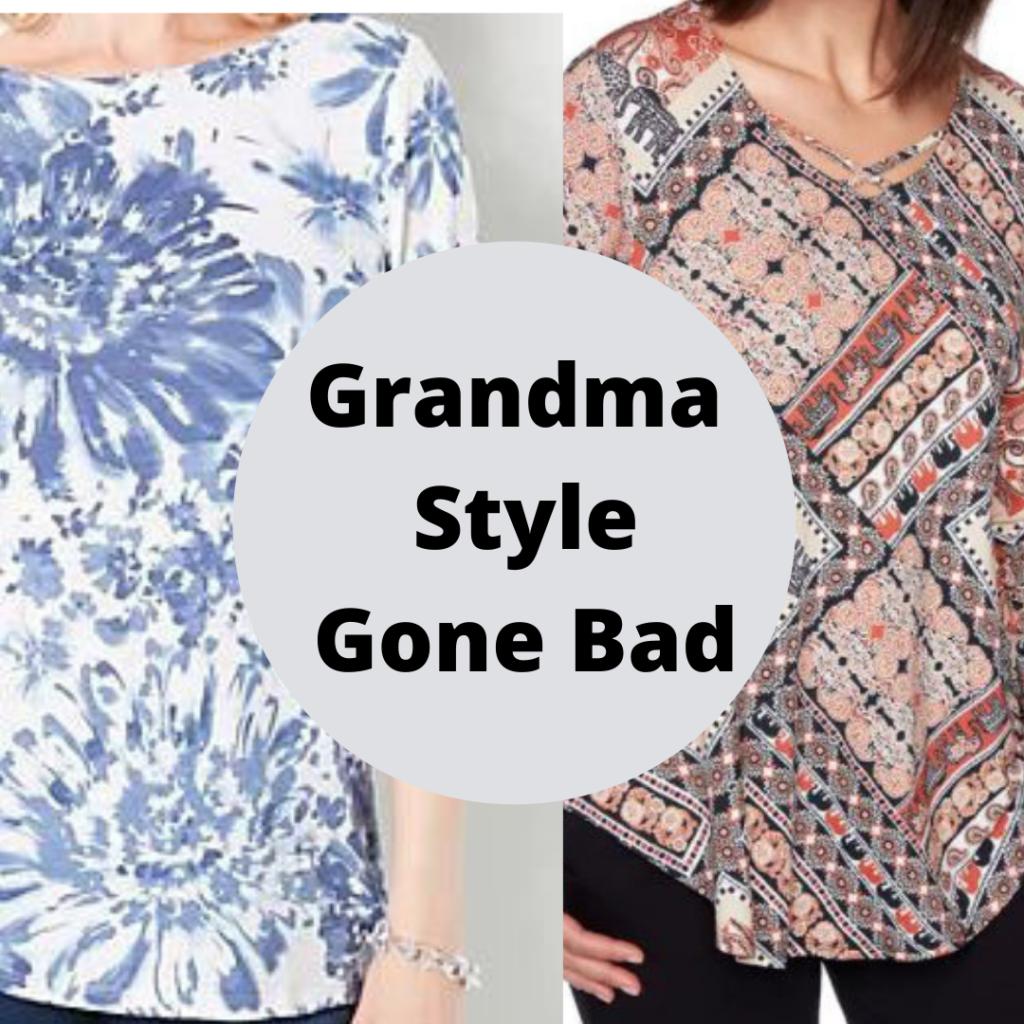 Grandma style gone bad