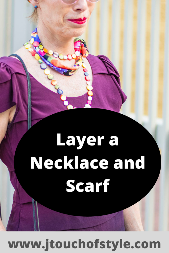 Layer a necklace and scarf