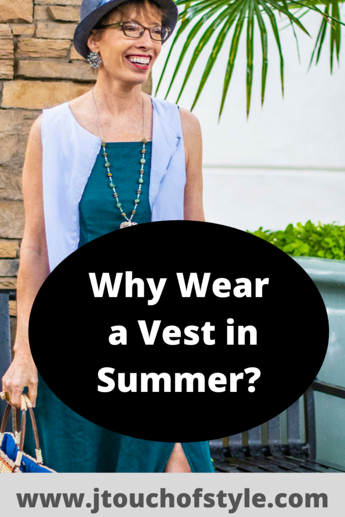 Why wear a vest in summer