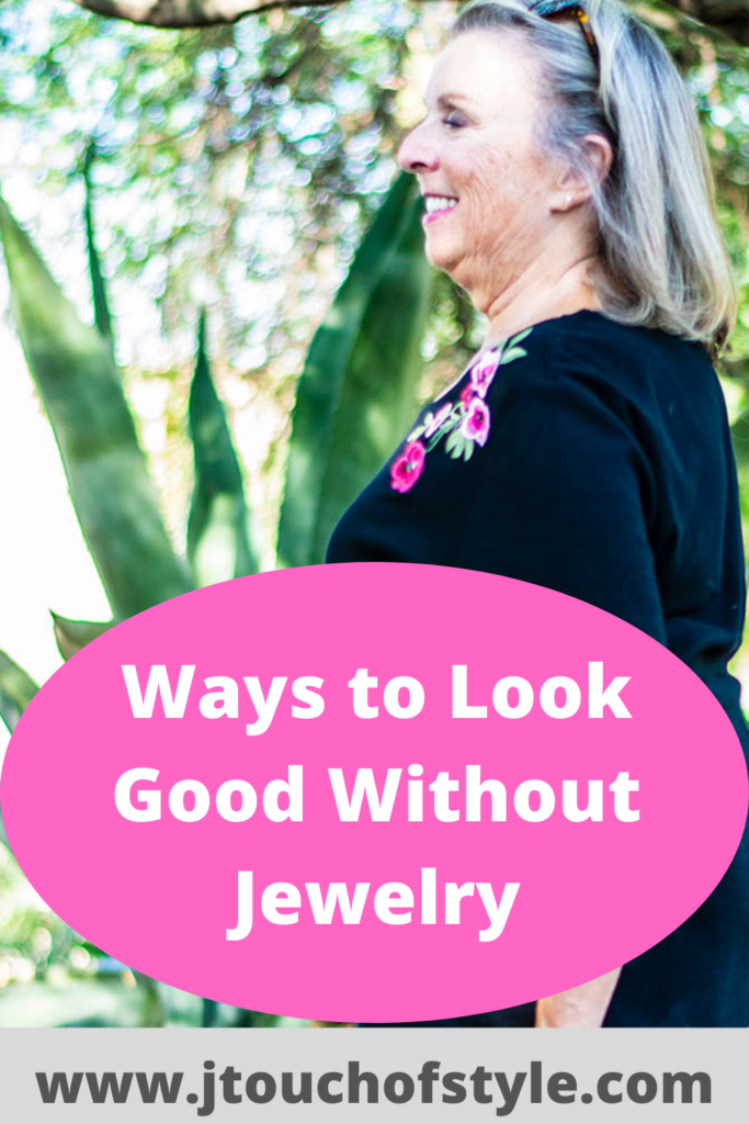 Ways to look good without jewelry